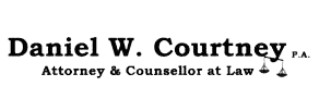 Daniel W. Courtney, P.A., Attorney & Counselor at Law